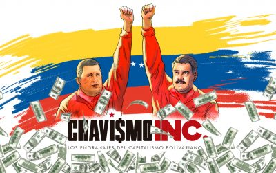 Chavismo Inc. investigation reveals the workings of «Bolivarian capitalism» around the world